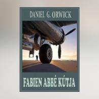 Daniel G. Orwick: Fabien abbé kútja (bepillantó)
