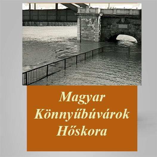 Magyar Könnyűbúvárok Hőskora